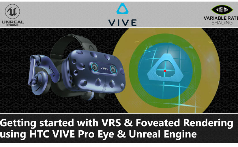 Getting Started with VRS and Foveated Rendering using HTC VIVE Pro Eye and Unreal Engine